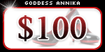 Tribute Goddess Annika $100 Money Slave